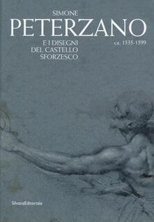 Simone Peterzano e i disegni del Castello Sforzesco. Catalogo della mostra (Milano, 15 dicembre 2012-17 marzo 2013) - copertina