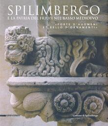 Osteriacasadimare.it Spilimbergo e la patria del Friuli nel basso medioevo. «Forte d'huomeni et bello d'ornamenti» Image