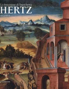 Libro La donazione di Enrichetta Hertz 1913-2013. Catalogo della mostra (Roma, 8 marzo-23 giugno 2013)