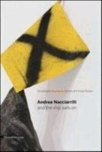 Libro Andrea Nacciarriti and the ship sails on. Catalogo della mostra (Pesaro, 17 febbraio-7 aprile 2013). Ediz. italiana e inglese