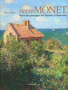Verso Monet. Storia del paesaggio del Seicento al Novecento. Catalogo della mostra (Verona, 27 ottobre 2013-9 febbraio 2014)