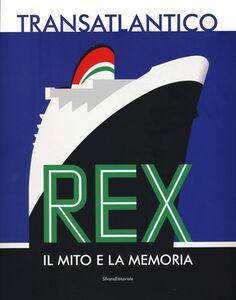 Foto Cover di Transatlantico Rex. Il mito e la memoria, Libro di  edito da Silvana