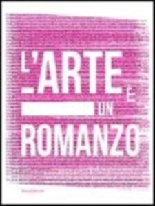 Libro L' arte è un romanzo. Ediz. italiana e inglese