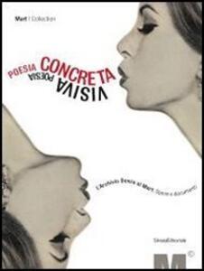 Poesia concreta poesia visiva. L'Archivio Denza al Mart. Opere e documenti