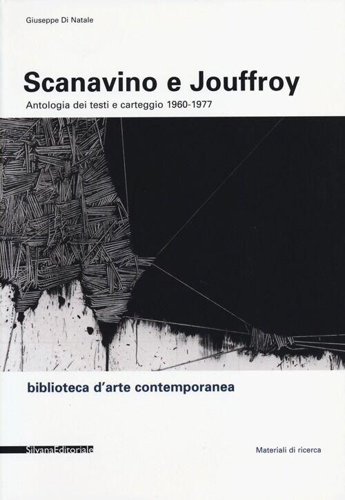Scanavino e Jouffroy. Antologia dei testi e carteggio 1960-1977