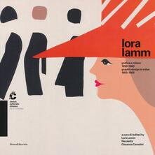 Lora Lamm. Grafica a Milano 1953-1963. Catalogo della mostra (Chiasso,25 maggio al 21 luglio 2013). Ediz. italiana e inglese - copertina