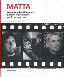 Radiospeed.it Matta. Roberto Sebastian Matta, Gordon Matta-Clark, Pablo Echaurren. Ediz. italiana e inglese Image