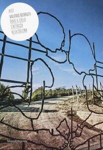 Libro Valerio Berruti. Dove il cielo s'attacca alla collina. Catalogo della mostra (Castiglione Farretto, 24 maggio-30 giugno 2013) Ediz. italiana e inglese
