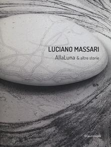 Luciano Massari. Alla luna & altre storie. Ediz. italiana e inglese - Daria Filardo - copertina