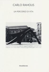 Carlo Ramous. Un percorso di vita. Catalogo della mostra (Cortina D'Ampezzo, 8 luglio-6 ottobre 2013)