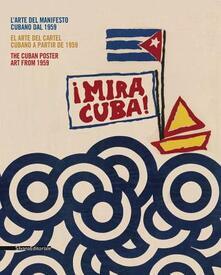 Mira Cuba! Larte del manifesto cubano. Catalogo della mostra (Pordenone, 28 settembre 2013-12 gennaio 2014). Ediz. italiana, inglese e spagnola.pdf