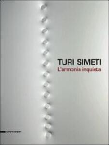Turi Simeti. L'armonia inquieta. Catalogo della mostra (Agrigento, 7 settembre-3 novembre 2013)