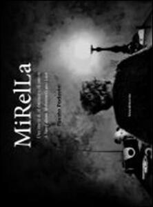Mirella. Una storia di alzheimer e di amore. Ediz. italiana e inglese