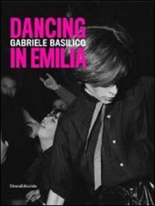Libro Gabriele Basilico. Dancing in Emilia. Catalogo della mostra (Modena, 23 novembre 2013-26 gennaio 2014). Ediz. italiana e inglese