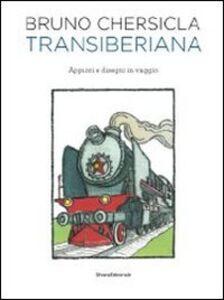 Transiberiana. Appunti e disegni in viaggio