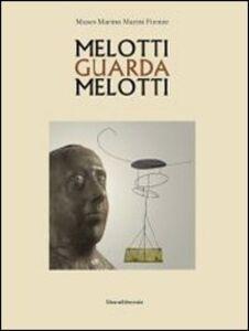 Libro Melotti guarda Melotti. Ediz. italiana e inglese