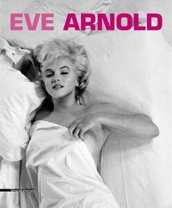 Libro Eve Arnold. Retrospettiva. Catalogo della mostra (Torino, 15 gennaio-27 aprile 2014). Ediz. italiana, inglese e francese