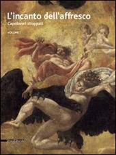 L' incanto dell'affresco. Capolavori strappati, da Pompei a Giotto da Correggio a Tiepolo. Catalogo della mostra (Ravenna, 16 febbraio-15 giugno 2014). Vol. 1