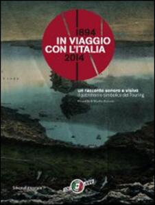 In viaggio con l'Italia. 1894-2014 la cultura del turismo da 120 anni. Catalogo della mostra (Milano, 13 marzo-25 maggio 2014)