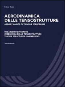Aerodinamica delle tensostrutture. Redaelli Engineering Ingegneria delle tensostrutture