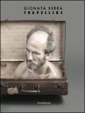 Gionata Xerra. Travellers. Catalogo della msotra (Genova, 15 marzo-22 giugno 2014). Ediz. italiana e inglese