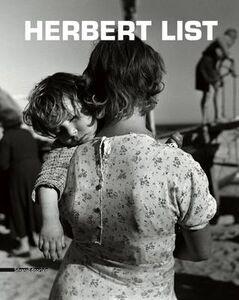 Foto Cover di Herbert List. Catalogo della mostra (Reggio Emilia, 2 maggio-15 giugno 2014). Ediz. italiana, inglese e francese, Libro di  edito da Silvana