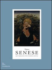 Pittura senese. Ars narrandi nell'Europa gotica. Catalogo della mostra (Bruxelles, settembre 2014-gennaio 2015; Rouen, marzo-agosto 2015) - copertina