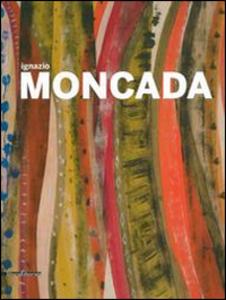 Libro Ignazio Moncada. Espansione del colore. Una visione «mediterranea». Catalogo della mostra (Agrigento, maggio-luglio 2014)