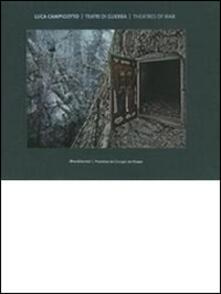 Luca Campigotto. Teatri di guerra. Ediz. italiana e inglese - copertina