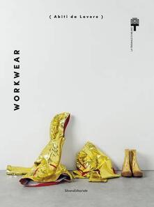 Ristorantezintonio.it Workwear. Abiti da lavoro. Catalogo della mostra (Milano, 25 giugno-31 agosto 2014). Ediz. italiana e inglese Image