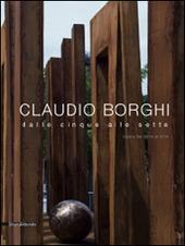 Claudio Borghi. Dalle cinque alle sette. Opere dal 2010 al 2014