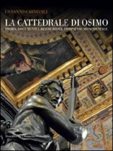 La cattedrale di Osimo. Storia, documenti e restauri del complesso monumentale