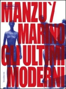 Libro Manzu Marini gli ultimi moderni