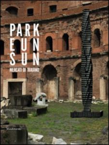 Libro Park Eun-Sun. Innesti e connessioni. Catlogo della mostra (Roma, 27 settembre-30 novembre 2014). Ediz. italiana e inglese