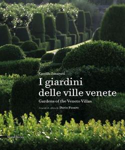 I giardini delle ville venete. Ediz. italiana e inglese