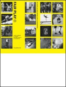 Libro Fair play. Arte, sport e video oltre limiti e confini. Catalogo della mostra (Roma, 23 ottobre-9 novembre 2014). Ediz. italiana e inglese