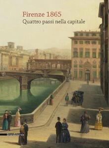 Firenze 1865. Quattro passi nella capitale