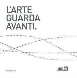 Premio Terna 06. L'arte guarda avanti. Ediz. italiana e inglese