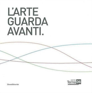 Libro Premio Terna 06. L'arte guarda avanti. Ediz. italiana e inglese