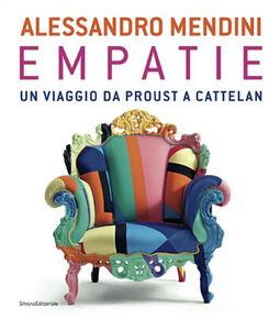 Libro Alessandro Mendini. Empatie. Un viaggio da Proust a Cattelan. Ediz. italiana e francese