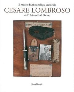 Libro Il Museo di antropologia criminale «Cesare Lombroso»