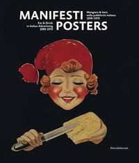 Manifesti. Mangiare e bere nella pubblicità italiana (1890-1970). Ediz. italiana e inglese - Piazza Mario Bellenda Alessandro - wuz.it