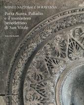 Porta Aurea, Palladio e il Monastero benedettino di San Vitale