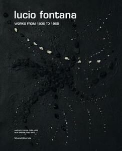 Lucio Fontana works from 1936 to 1965