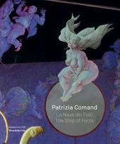 Patrizia Comand. La nave dei folli-The ship of fools
