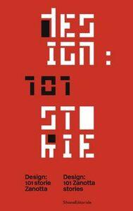 Libro Design: 101 storie Zanotta. Ediz. italiana e inglese