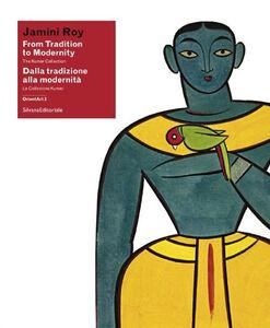 Libro Jamini Roy. Dalla tradizione alla modernità. La Collezione Kumar. Catalogo della mostra (Lugano, 13 giugno-23 agosto 2015). Ediz. italiana e inglese
