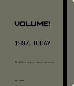 Foto Cover di Volume! 1997... today. Catalogo della mostra (Saint-Étienne, 13 giugno 2015-3 gennaio 2016). Ediz. italiana e inglese, Libro di  edito da Silvana