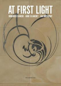 At first light. Domenico Bianchi, Anne Blanchet, Ian Davenport. Catalogo della mostra (Milano, 13 giugno-31 luglio 2015). Ediz. italiana e inglese