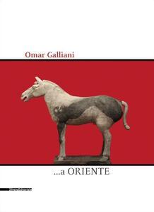 Omar Galliani ...a Oriente